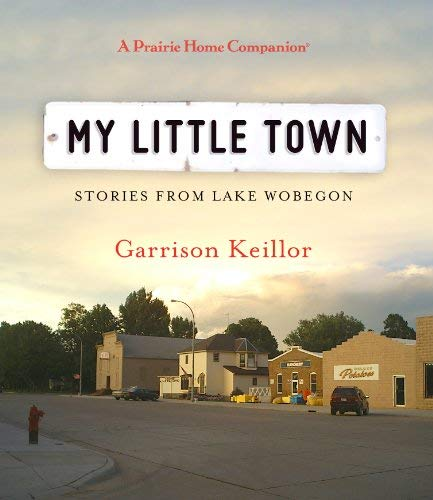 My Little Town: Stories from Lake Wobegon 9781611745504