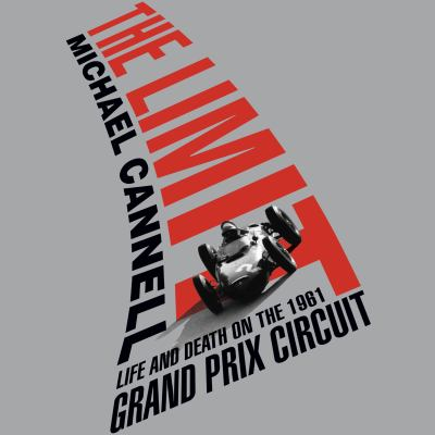 The Limit: Life and Death on the 1961 Grand Prix Circuit 9781611746235