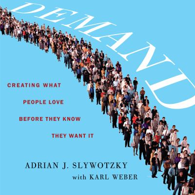 Demand: Creating What People Love Before They Know They Want It 9781611746518