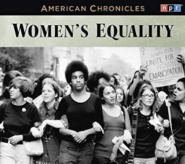 NPR American Chronicles: Women's Equality 9781611746723