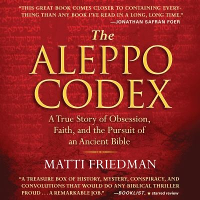 The Aleppo Codex: A True Story of Obsession, Faith, and the Pursuit of an Ancient Bible 9781611747720