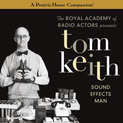 Tom Keith: Sound Effects Man (a Prairie Home Companion) 9781611747966