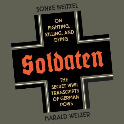 Soldaten: On Fighting, Killing, and Dying 9781611749052