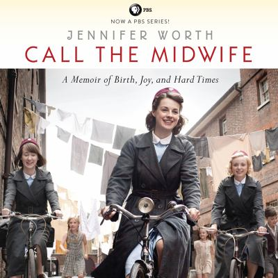 Call the Midwife: A Memoir of Birth, Joy, and Hard Times 9781611749243