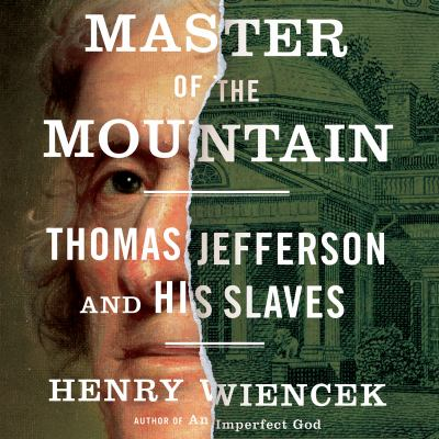 Master of the Mountain: Thomas Jefferson and His Slaves 9781611749892