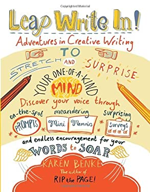 Leap Write In!: Adventures in Creative Writing to Stretch and Surprise Your One-Of-A-Kind Mind 9781611800159