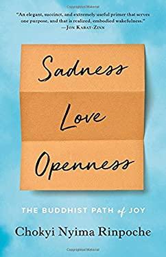 Sadness, Love, Openness: The Buddhist Path of Joy