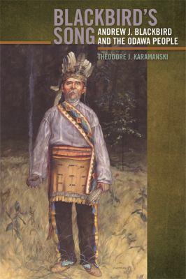 Blackbird's Song: Andrew J. Blackbird and the Odawa People 9781611860504