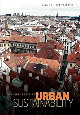Urban Sustainability: A Global Perspective 9781611860559