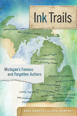 Ink Trails: Michigan's Famous and Forgotten Authors 9781611860603