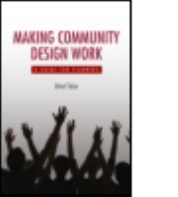 Making Community Design Work: A Guide for Planners 9781611900026