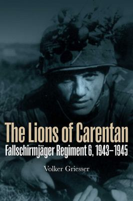 The Lions of Carentan: Fallschirmjager Regiment 6, 1943-1945 9781612000060