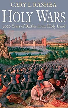Holy Wars: 3,000 Years of Battles in the Holy Land 9781612000084