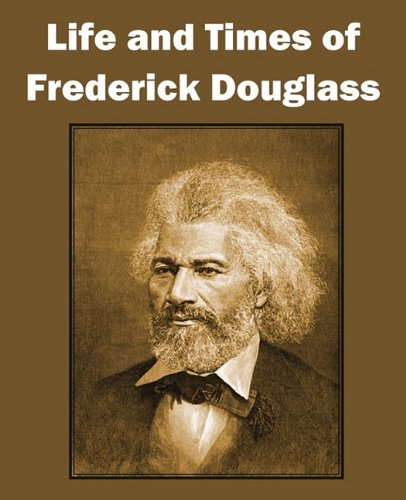 Life and Times of Frederick Douglass 9781612030401