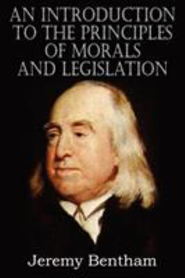An Introduction to the Principles of Morals and Legislation 9781612032955