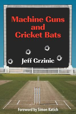 Machine Guns and Cricket Bats 9781612040363
