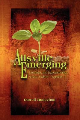 Allsville Emerging: Creating and Experiencing a New Culture Together 9781612045788