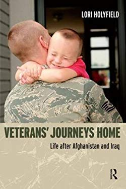 Veterans' Journeys Home: Life After Afghanistan and Iraq 9781612050522