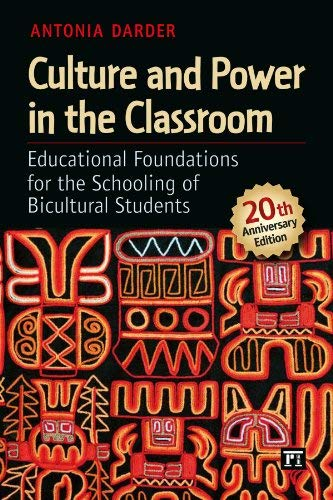 Culture and Power in the Classroom: Educational Foundations for the Schooling of Bicultural Students 9781612050706