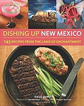 Dishing Up New Mexico: 145 Recipes from the Land of Enchantment 22689832