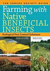 Farming with Native Beneficial Insects: Ecological Pest Control Solutions 22373184