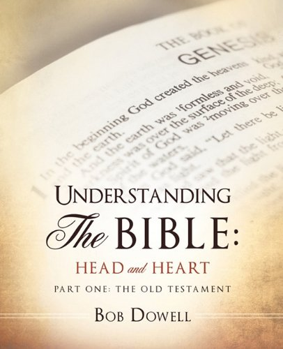 Understanding the Bible: Head and Heart: Part One: The Old Testament 9781612154541