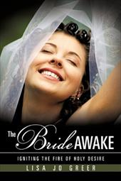 The Bride Awake: Igniting the Fire of Holy Desire 13190375