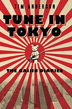 Tune in Tokyo : The Gaijin Diaries