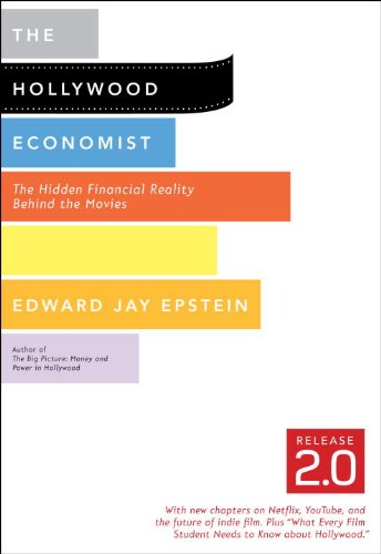 The Hollywood Economist 2.0: The Hidden Financial Reality Behind the Movies 9781612190501