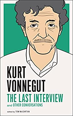 Kurt Vonnegut: The Last Interview: And Other Conversations 9781612190907