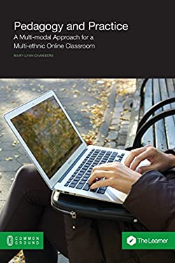 Pedagogy and Practice: A Multi-modal Approach for a Multi-ethnic Online Classroom