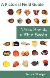 Tree, Shrub, and Vine Seeds: A Pictorial Field Guide 15823188