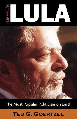 Brazil's Lula: The Most Popular Politician on Earth 9781612335056