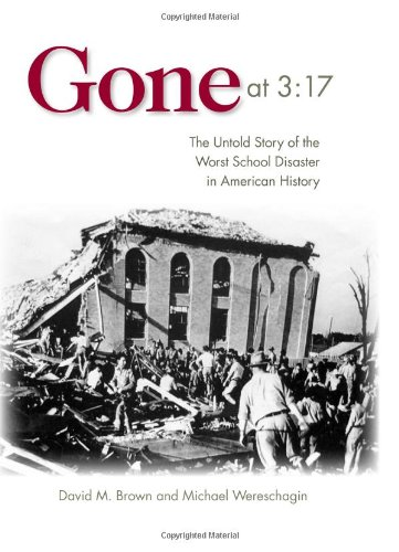 Gone at 3:17: The Untold Story of the Worst School Disaster in American History 9781612341538