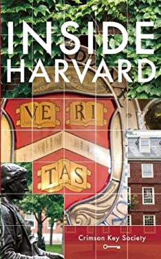 Inside Harvard: A Student-Written Guide to the History and Lore of America's Oldest University 9781612370163