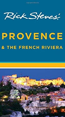 Rick Steves' Provence and the French Riviera 9781612380087