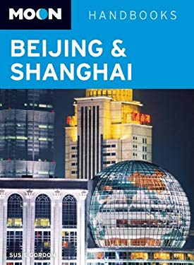 Moon Handbooks: Beijing & Shanghai 9781612380551