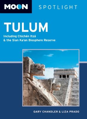 Moon Spotlight Tulum: Including Chichen Itza & the Sian Ka'an Biosphere Reserve 9781612382319