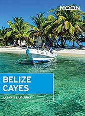 Moon Belize Cayes: Including Ambergris Caye & Caye Caulker (Moon Handbooks) 22985645