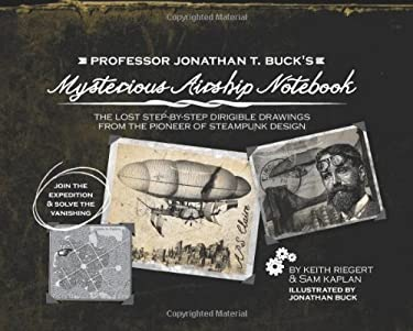 Drawing Steampunk: How to Illustrate Your Own Fantastical Contraptions, Imaginative Devices, and Neo-Victorian Fashions 9781612430171