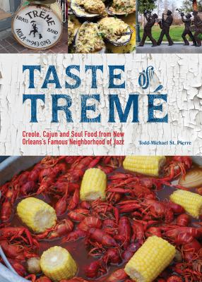 Taste of Treme: Creole, Cajun and Soul Food from New Orleans' Famous Neighborhood of Jazz 9781612430973