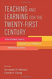 Teaching and Learning for the Twenty-First Century: Educational Goals, Policies, and Curricula from Six Nations 23079547