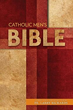 The Catholic Men's Bible Nabre: Introduction and Instruction by Fr. Larry Richards