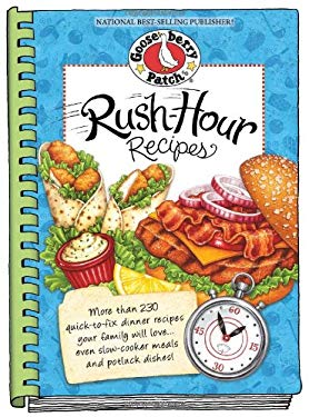Rush-Hour Recipes: Over 230 Quick to Fix Dinner Recipesyour Family Will Love...Even Slow-Cooker Meals and Potluck Dishes! 9781612810300