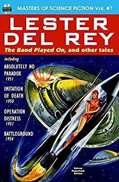 Masters of Science Fiction, Vol. Seven:  Lester del Rey