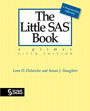 The Little SAS Book: A Primer, Fifth Edition 9781612903439