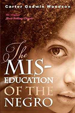 The MIS-Education of the Negro 9781612930206