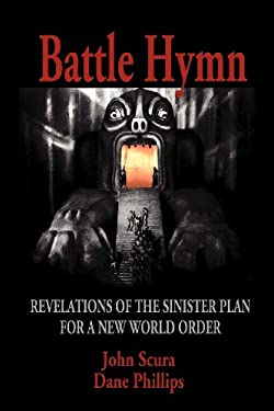 Battle Hymn: Revelations of the Sinister Plan for a New World Order 9781612960432