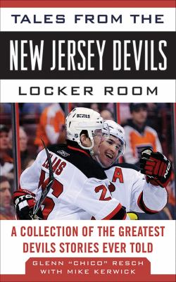 Tales from the New Jersey Devils Locker Room: A Collection of the Greatest Devils Stories Ever Told 9781613210031