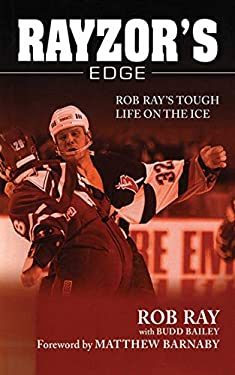 Rayzor's Edge: Rob Ray's Tough Life on the Ice 9781613210253